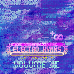 Positive Infinity, Electro Hymns of the faith Vol. 2